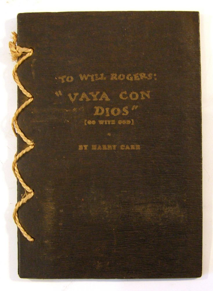 To Will Rogers: Vaya con Dios, Will. William S. Hart, Autograph in Harry Carr.