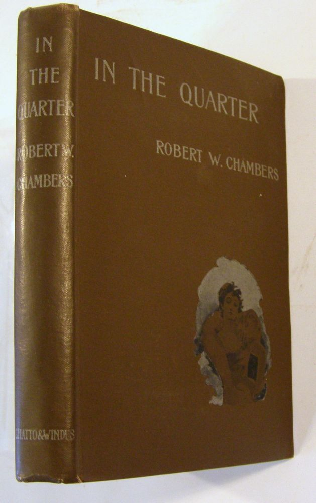 In The Quarter. Robert W. Chambers.
