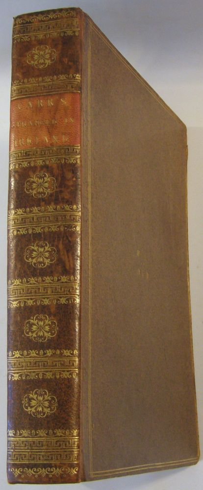 The Stranger in Ireland; Or, a Tour in the Southern and Western Parts of That Country, in the Year 1805. John Carr.