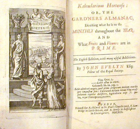 Kalendarium Hortense, Or, The Gard'ners Almanac, Directing What He is to do Monthly Throughout the Year, And What Fruits and Flowers are in Prime. John Evelyn.