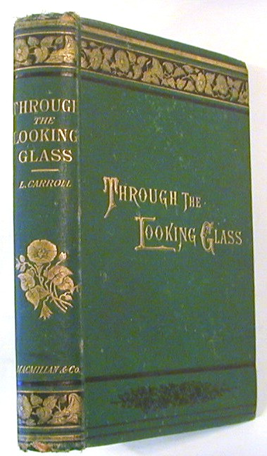 Through the Looking-Glass, and What Alice Found There.; With Fifty Illustrations by John Tenniel. Lewis Carroll.