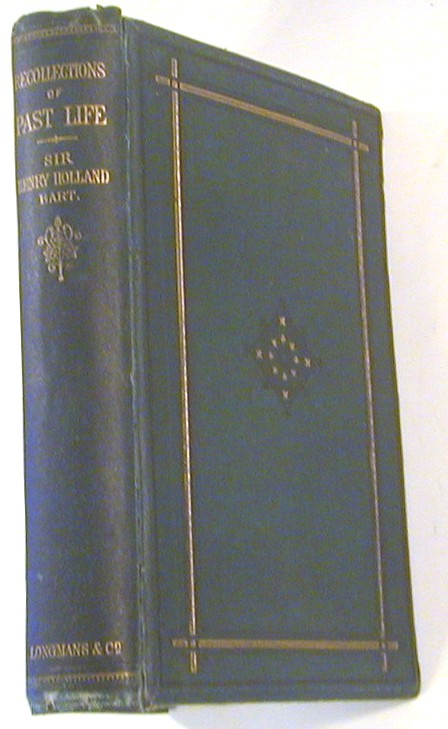 Recollections of Past Life. Sir Henry Holland, Signed.
