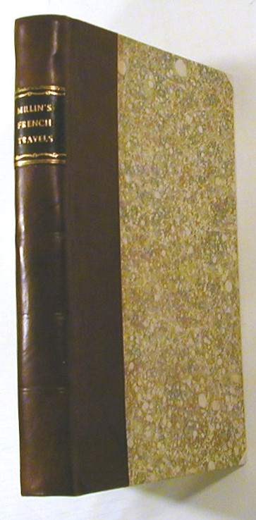 Travels Through the Southern Departments of France Performed in the Years 1804 and 1805. A. L. Millin.