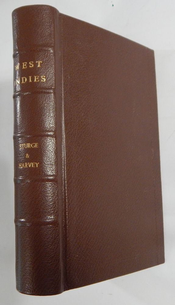 The West Indies in 1837; Being the Journal of a Visit to Antigua, Montserrat, Dominica, St. Lucia, Barbados, and Jamaica. Joseph Sturge, Thomas Harvey.