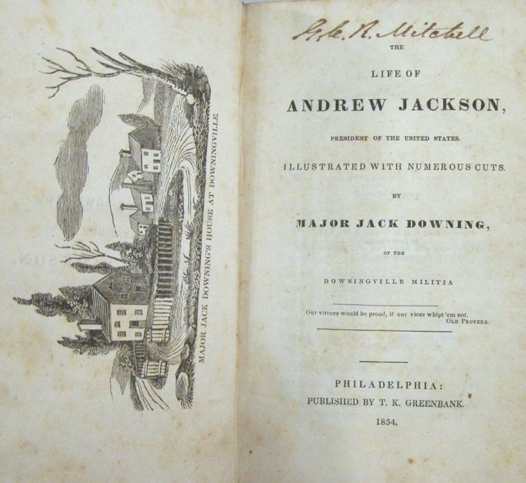 The Life of Andrew Jackson, President of the United States.; Illustrated with Numerous Cuts. Major Jack Downing.