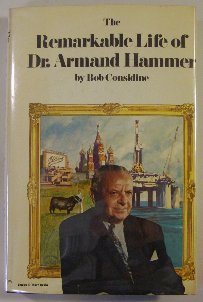 The Remarkable Life of Dr. Armand Hammer (Signed). Bob Cisidine.