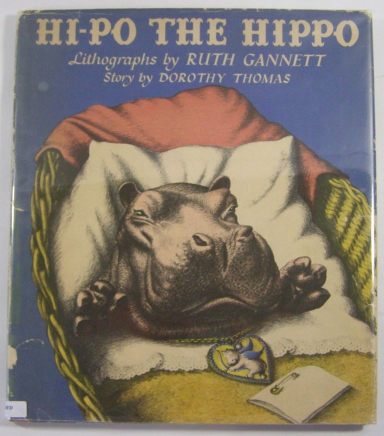 Hi-Po the Hippo: Lithographs by Ruth Gannett. Dorothy Thomas.