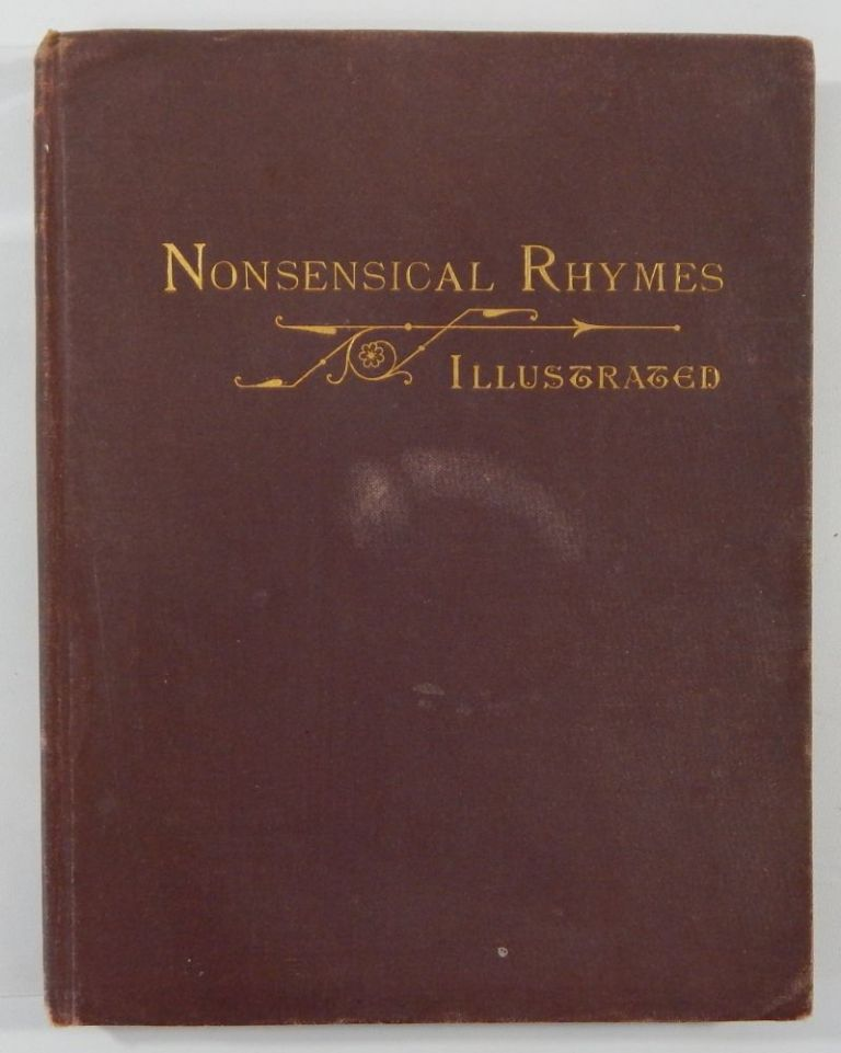 Nonsensical Rhymes Illustrated (Rummical Rhymes; Ye Comical Rhymes of Ancient Times). Charles Henry Ross.