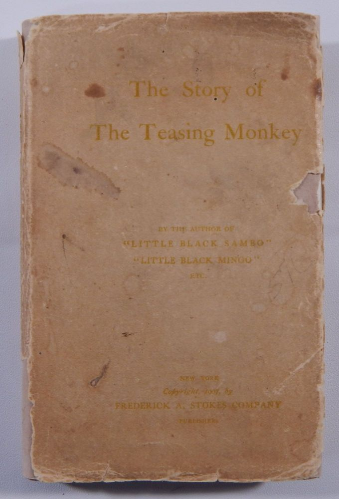 """The Story of the Teasing Monkey by the Author of """"Little Black Sambo"""" and """"Little Black Mingo"""" Helen Bannerman."""