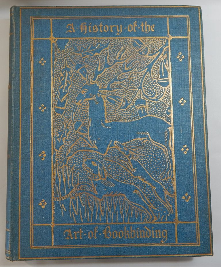 A History of the Art of Bookbinding. With Some Account of the Books of the Ancients. W. Salt Brassington.