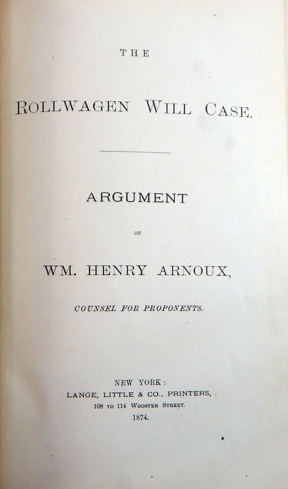 The Rollwagen Will Case. Wm. Henry Arnoux.