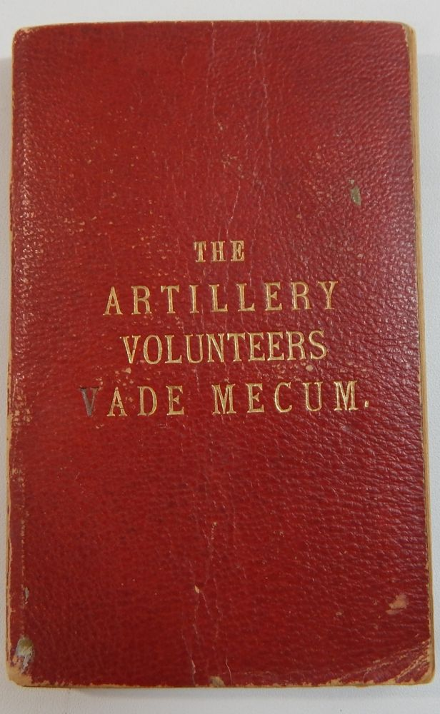 The Artillery Volunteers Vade Mecum. Sergeant-Major E. Barry.