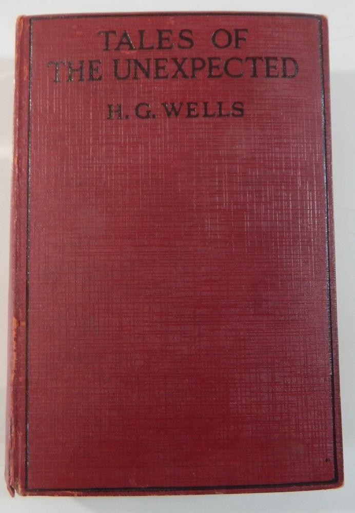 Tales of the Unexpected. H. G. Wells.