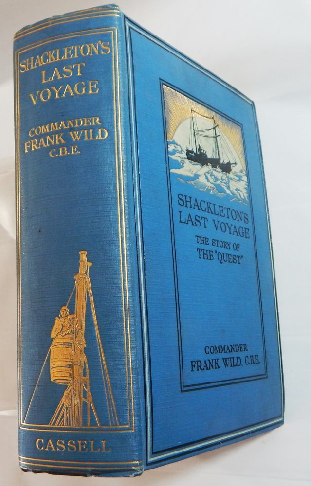 "Shackleton's Last Voyage: The Story of the ""Quest"" Frank Wild."
