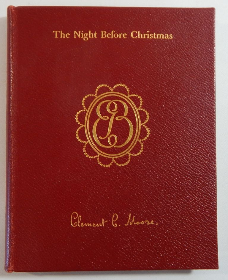 """The Night Before Christmas: The True Story of """"A Visit From St. Nicholas"""", with a Life of the Author. Arthur N. Hosking, Clement Moore."""