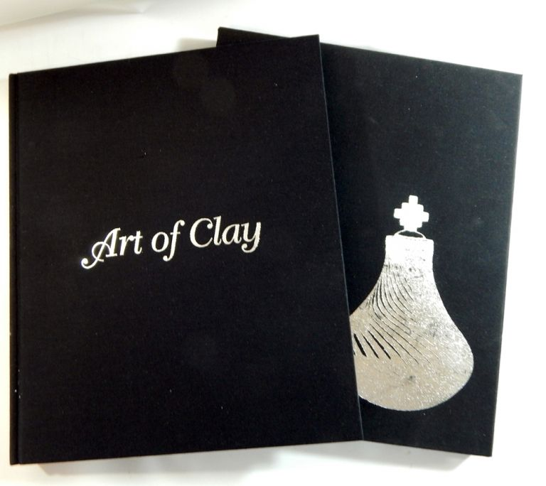 Art of Clay: Timeless Pottery of the Southwest. Lee M. Cohen.