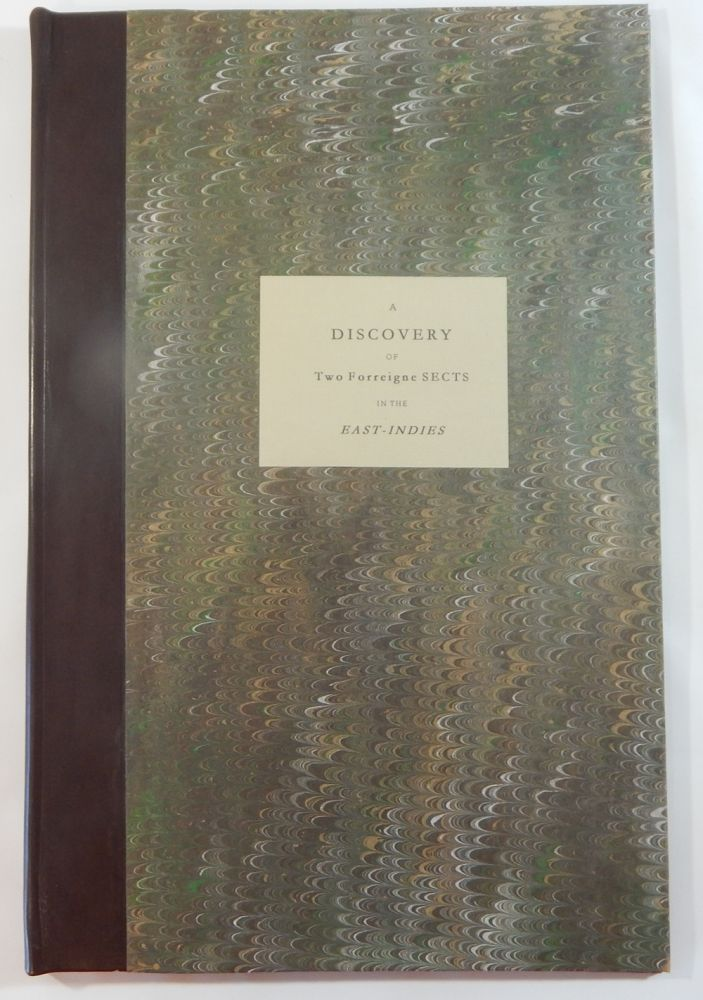 A Discovery of Two Forreigne Sects in the East-Indies, Viz., The Sect of the Banians, the Ancient Natives of India, and the Sect of the Persees, the Ancient Inhabitants of Persia. Henry Lord.