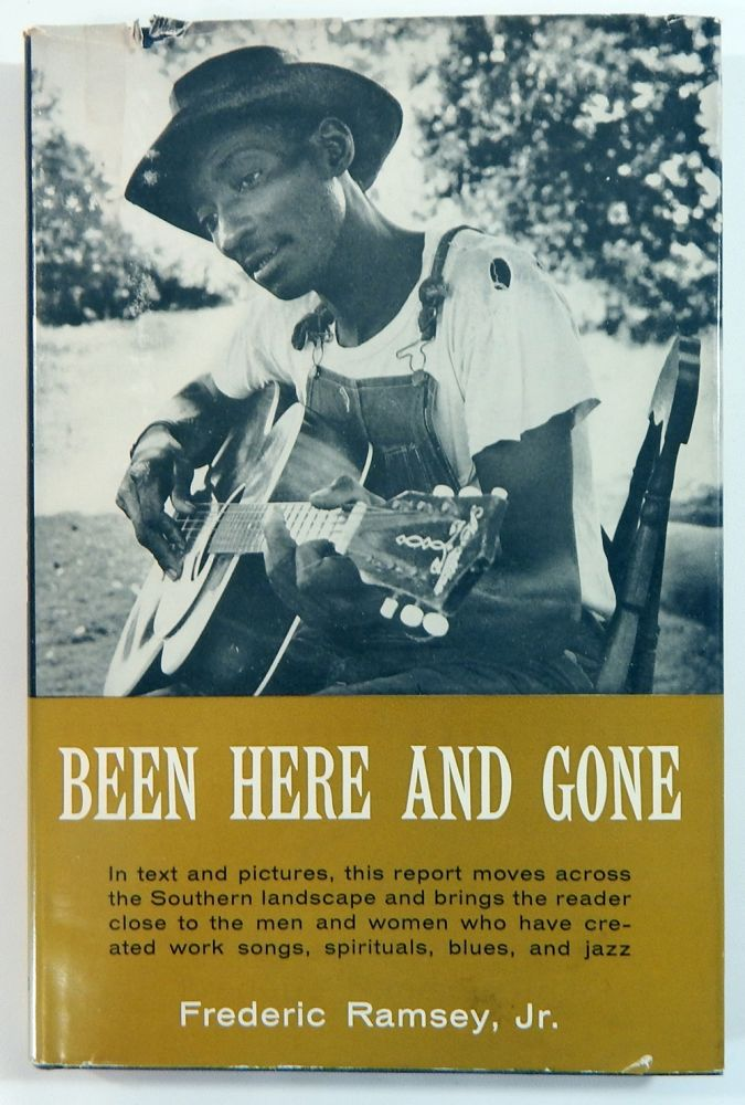 Been Here and Gone. Frederic Ramsey, Jr.