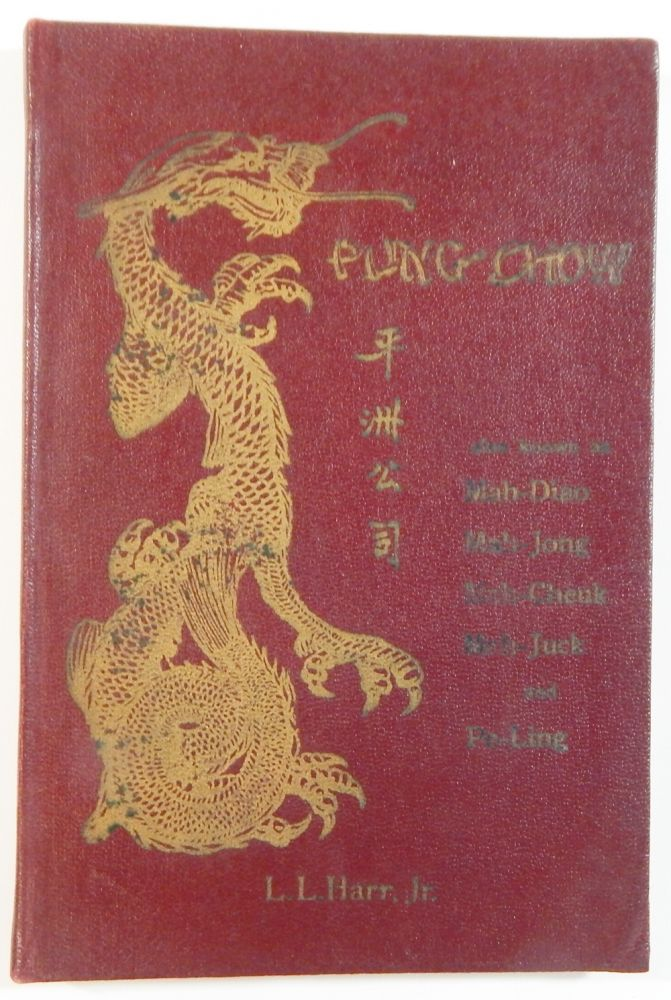 Pung Chow: The Game of a Hundred Intelligences, also known as Mah-Diao, Mah-Jongg, Mah-Cheuk, Mah-Juck and Pe-Ling. L. L. Harr, Jr.