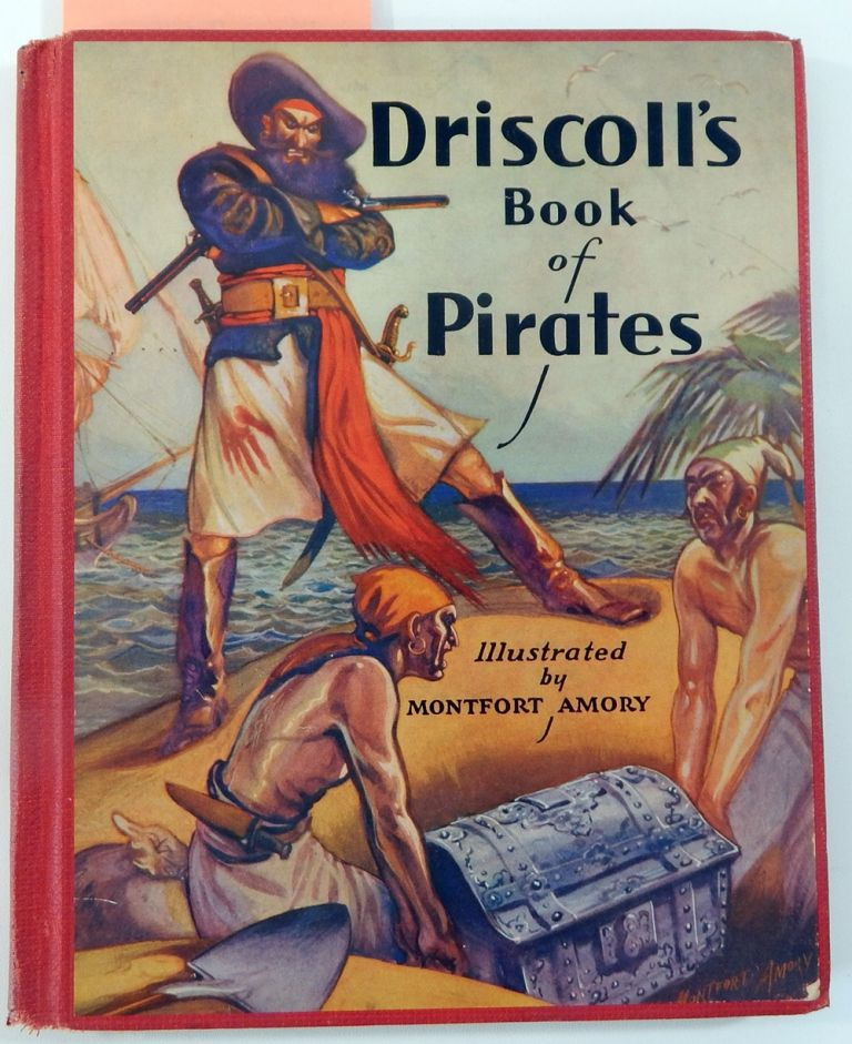 Driscoll's Book of Pirates. Charles B. Driscoll, Montford Amory.