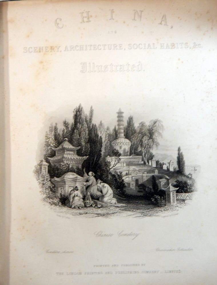 The Chinese Empire Illustrated; China, It's Scenery, Architecture, Social Habits, &c Illustrated ... by Thomas Allom. G. N. Wright.