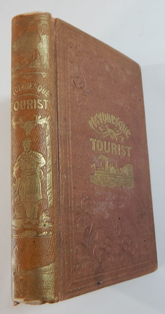 The Picturesque Tourist: being a guide through the State of New York and Upper and Lower Canada, including a Hudson River Guide. John Disturnell.