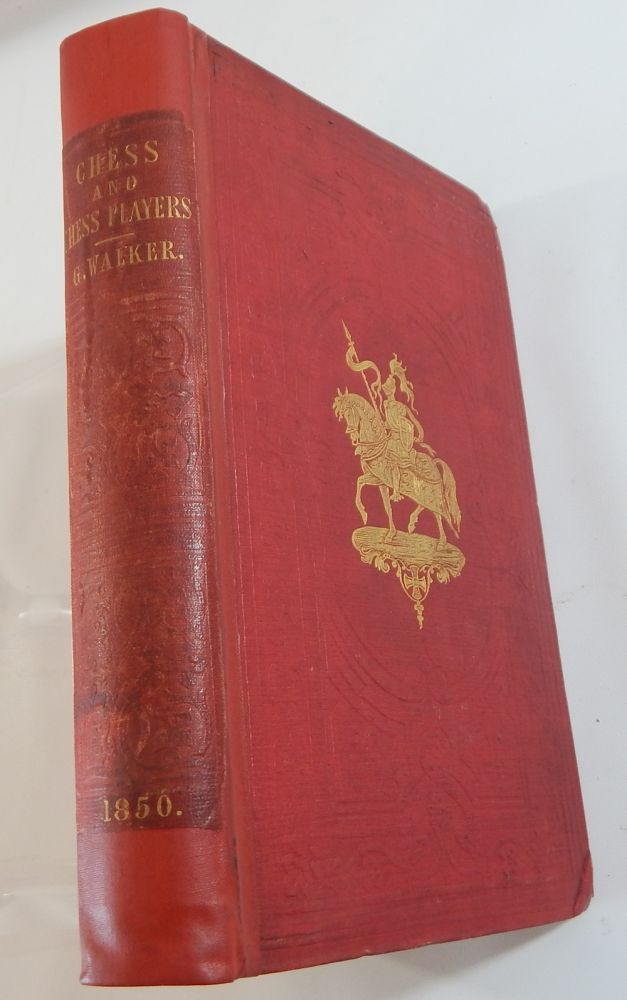 Chess & Chess-Players: Consisting of Original Stories and Sketches. George Walker.