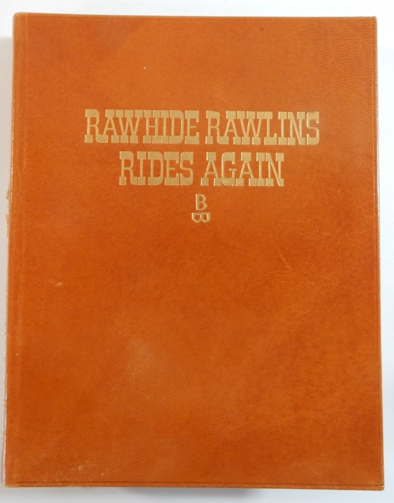 Rawhide Rawlins Rides Again, Or, Behind the Swinging Doors; A Collection of Charlie Russell's Favorite Stories. C. M. Russell.