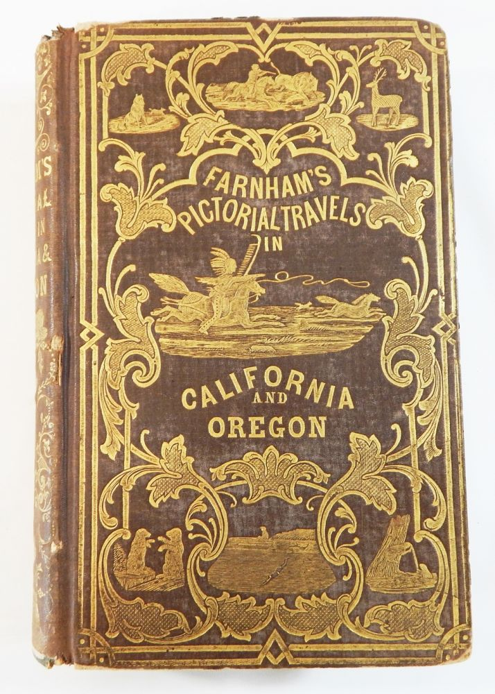 Life, Adventures, and Travels in California ... to Which are Added the Conquest of California and Travels in Oregon. T. J. Farnham.