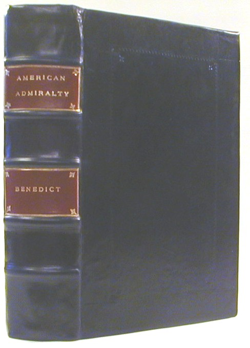 The American Admiralty, Its Jurisdiction and Practice, with Practical Forms and Directions. Erastus C. Benedict.