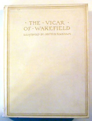 The Vicar of Wakefield (Signed). Oliver Goldsmith, Arthur Rackham