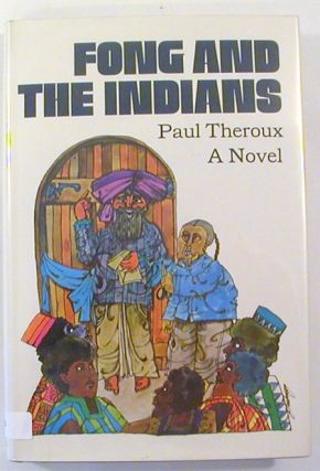 Fong and the Indians (Signed). Paul Theroux.