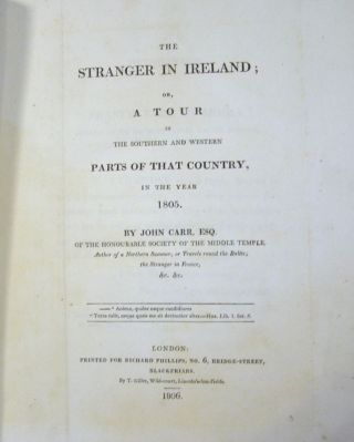 The Stranger in Ireland; Or, a Tour in the Southern and Western Parts of That Country, in the...