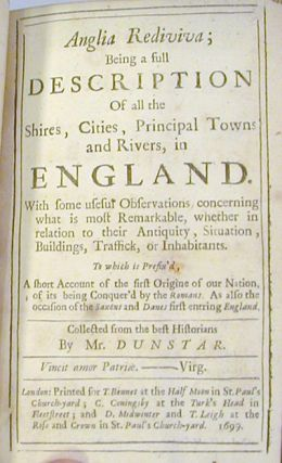 Anglia Rediviva; Being a Description of all the Shires, Cities, Principal Towns and Rivers, in...