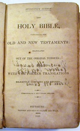 The Holy Bible, Containing the Old and New Testaments, Translated out of the Original Tongues ....