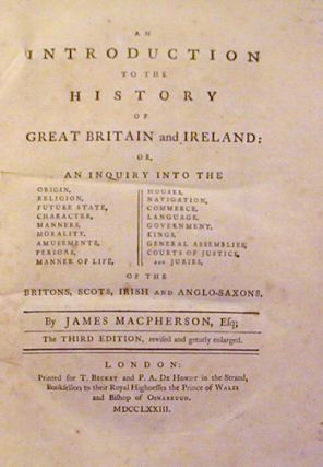 An Introduction to the History of Great Britain and Ireland:Or, An Inquiry into the ... Britons, Irish, Scots and Anglo-Saxons. James Macpherson.