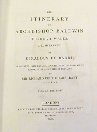 The Itinerary of Archbishop Baldwin Through Wales , A. D. MCLXXXVIII; Translated into English, and Illustrated with Views, Annotations, and a Life of Giraldus, by Sir Richard Colt Hoare, Bart.