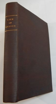 Life in Mexico, During a Residence of Two Years in That Country. Madame Calderon de la Barca