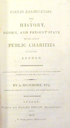 Pietas Londinensis: The History, Design, and Present State of the Various Public Charities in and near London