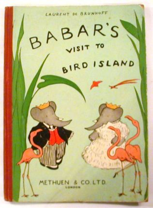 Babar's Visit to Bird Island. Laurent De Brunhoff
