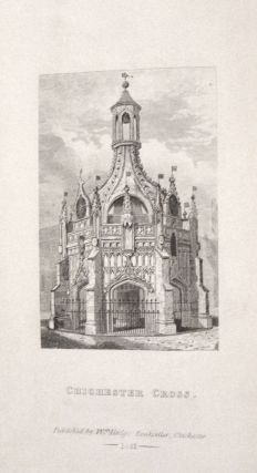 The Chichester Guide, Containing the History and Antiquities of the City ... A Description of the Cathedral and its Monuments ... Some Account of the Antiquities and Gentlemens' Seats ....