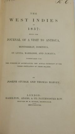 The West Indies in 1837; Being the Journal of a Visit to Antigua, Montserrat, Dominica, St. Lucia, Barbados, and Jamaica ....