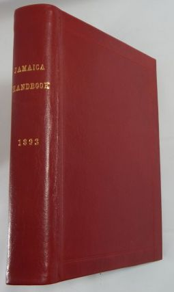 The Handbook of Jamaica for 1892: Published by Authority, Comprising Historical, Statistical and General Information Concerning the Island.