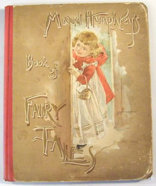 Maud Humphrey's Book of Fairy Tales. Maud Humphrey