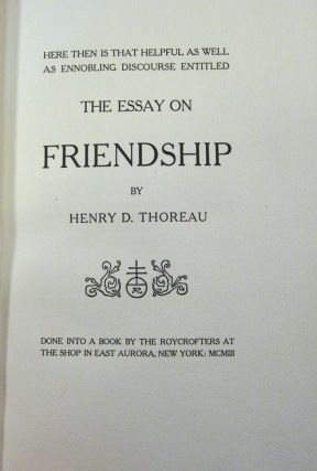 Here Then is that Helpful as well as Ennobling Discourse Entitled the Essay on Friendship