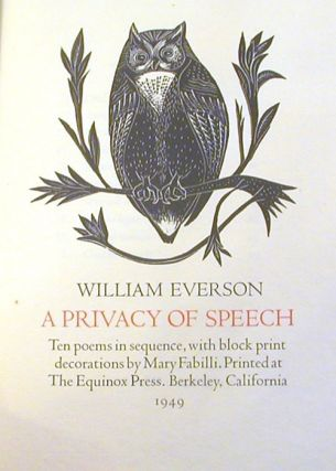 A Privacy of Speech; Ten Poems in Sequence, with block print decorations by Mary Fabilli
