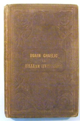 Duain Ghaelic ... With a Brief Sketch Proving the Authenticity of Ossian's Poems. William...