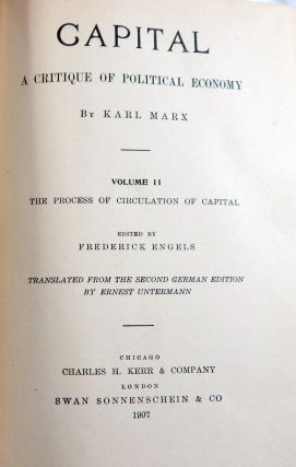 Capital, a Critique of Political Economy:The Process of Capitalist Production; The Process of Circulation of Capital; The Process of Capitalist Production as a Whole