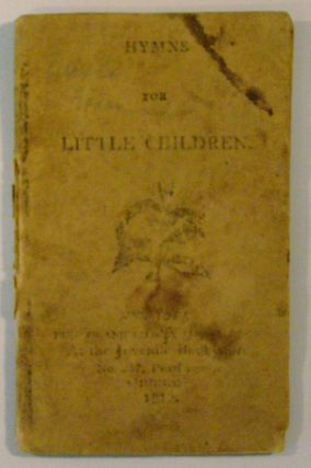 Hymns for Little Children. Ann Gilbert, née Ann Taylor