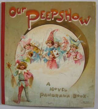 Our Peepshow: A Novel Panorama Book. Panorama